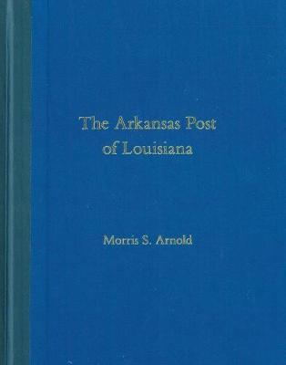 The Arkansas Post of Louisiana (Hardback)
