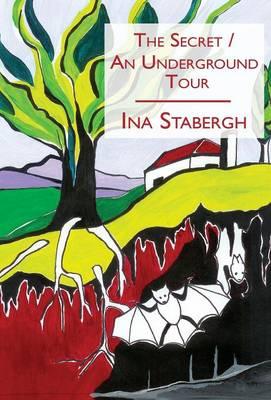 The Secret/An Underground Tour (Hardback)