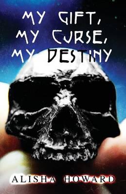 My Gift, My Curse, My Destiny (Paperback)