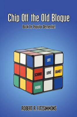 Chip Off the Old Bloque: Back by Popular Dementia! (Paperback)