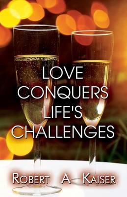 Love Conquers Life's Challenges (Paperback)