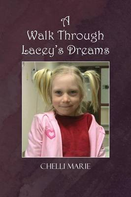 A Walk Through Lacey's Dreams (Paperback)