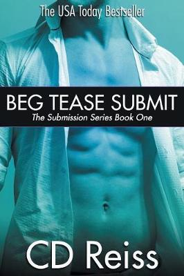 Beg Tease Submit - Books 1-3: Submission Series - Submission Series (Paperback)