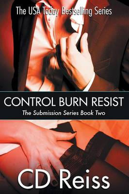 Control Burn Resist - Books 4-6: Submission Series - Submission Series (Paperback)