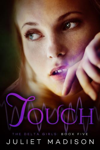 Touch: The Delta Girls - Book Five - The Delta Girls 5 (Paperback)