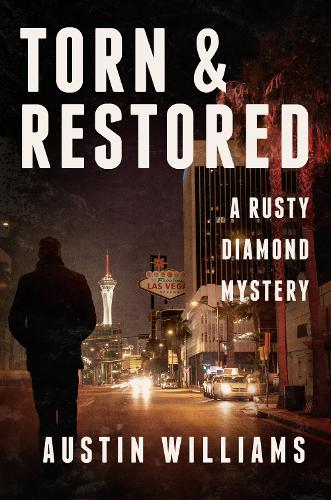Torn & Restored: A Rusty Diamond Mystery - Rusty Diamond Novels 3 (Paperback)