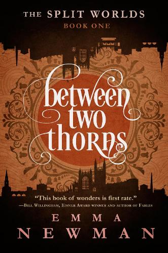 Between Two Thorns: The Split Worlds - Book One - The Split Worlds 1 (Paperback)