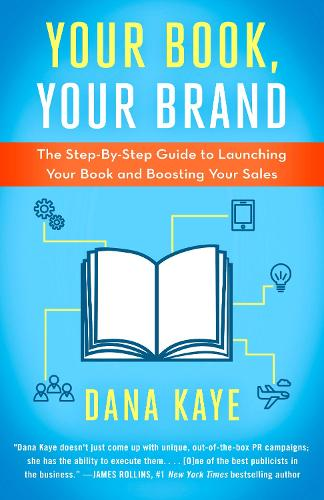 Your Book, Your Brand: The Step-By-Step Guide to Launching Your Book and Boosting Your Sales (Paperback)