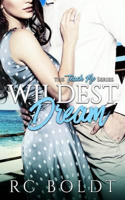 Wildest Dream: The Teach Me Series, Book 1 - The Teach Me Series 1 (Paperback)