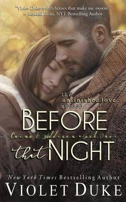 Before That Night: Caine & Addison Book One of Two - Unfinished Love 1 (Paperback)