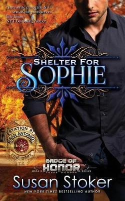Shelter for Sophie - Badge of Honor: Texas Heroes 8 (Paperback)