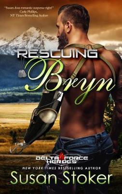 Rescuing Bryn - Delta Force Heroes 6 (Paperback)