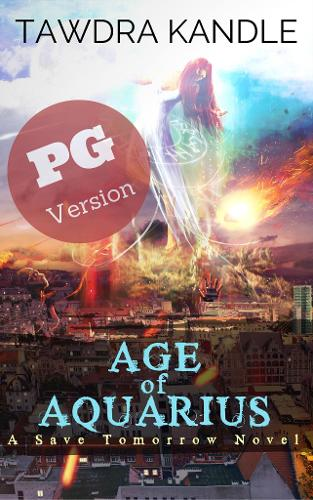 Age of Aquarius (PG edition): A Save Tomorrow Apocalyptic Novel (Paperback)