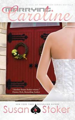 Marrying Caroline: SEAL of Protection Series - SEAL of Protection (Paperback)