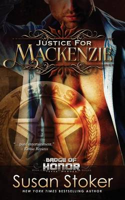 Justice for Mackenzie: Badge of Honor: Texas Heroes Series, Book 1 - Badge of Honor: Texas Heroes 1 (Paperback)