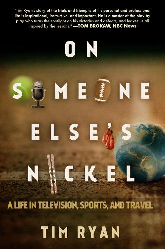 On Someone Else's Nickel: A Life in Television, Sports, and Travel (Hardback)