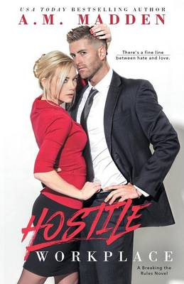 Hostile Workplace: A Breaking the Rules Novel - Breaking the Rules Series 2 (Paperback)