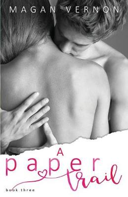 A Paper Trail - My Paper Heart Series 3 (Paperback)