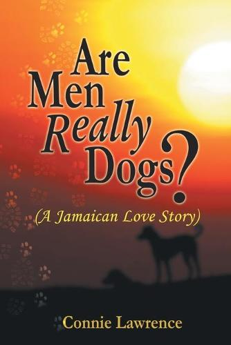 Are Men Really Dogs? - (A Jamaican Love Story) (Paperback)