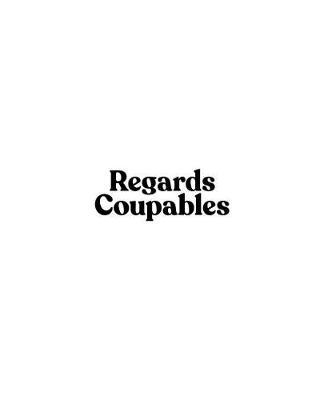 Regards Coupables: Volume I (Paperback)