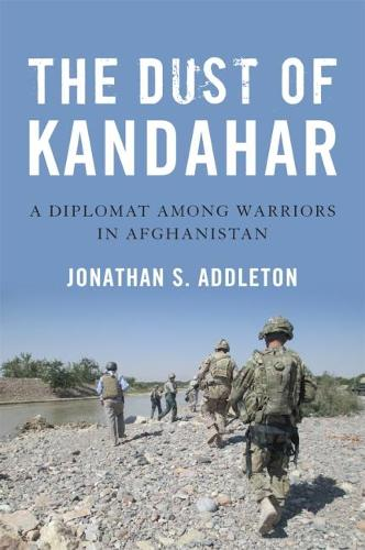 The Dust of Kandahar: A Diplomat Among Warriors in Afghanistan (Paperback)