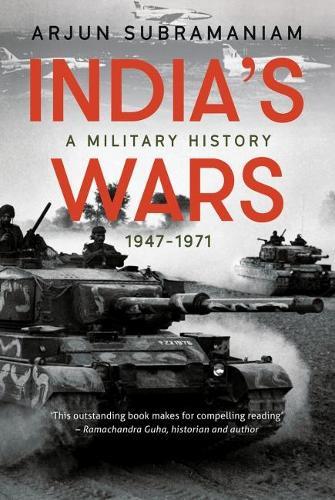 India's Wars: A Military History, 1947-1971 (Hardback)