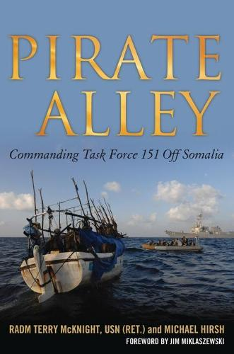 Pirate Alley: Commanding Task Force 151 off Somalia (Paperback)