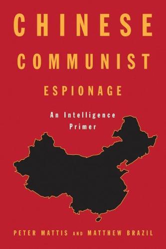 Chinese Communist Espionage: An Intelligence Primer (Hardback)