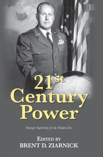 21st Century Power: Strategic Superiority for the Modern Era - 21st Century Foundations Series (Paperback)