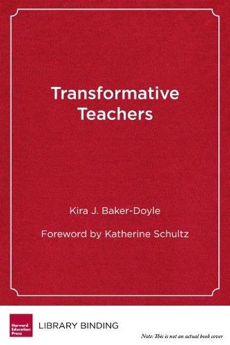 Transformative Teachers: Teacher Leadership and Learning in a Connected World (Hardback)