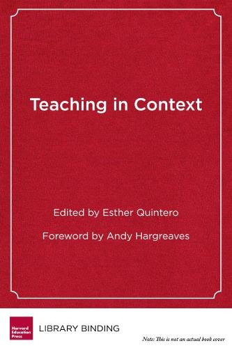 Teaching in Context: The Social Side of Education Reform (Hardback)