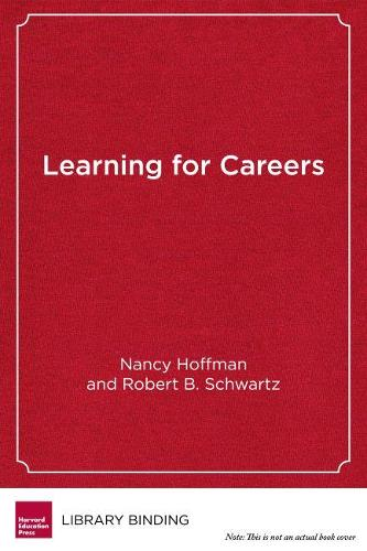 Learning for Careers: The Pathways to Prosperity Network (Hardback)