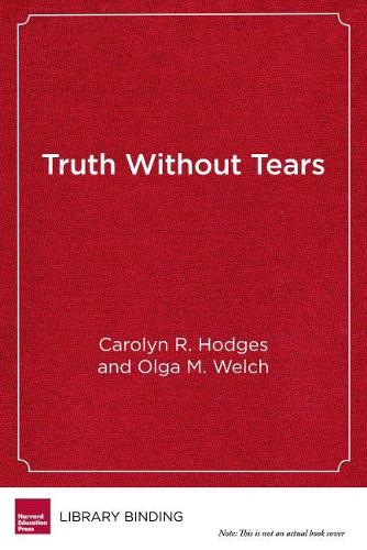 Truth Without Tears: African American Women Deans Share Lessons in Leadership - Race and Education Series (Hardback)