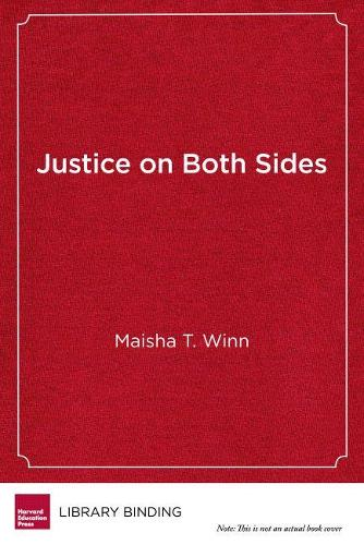 Justice on Both Sides: Transforming Education Through Restorative Justice - Race and Education Series (Hardback)