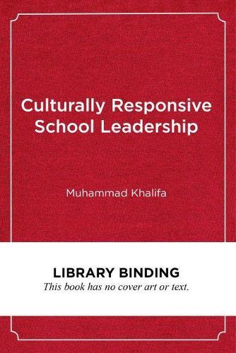 Culturally Responsive School Leadership - Race and Education (Hardback)