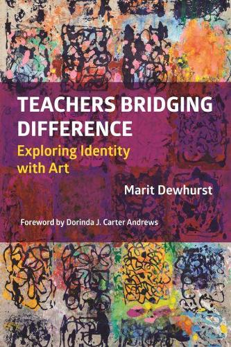 Teachers Bridging Difference: Exploring Identity with Art (Paperback)