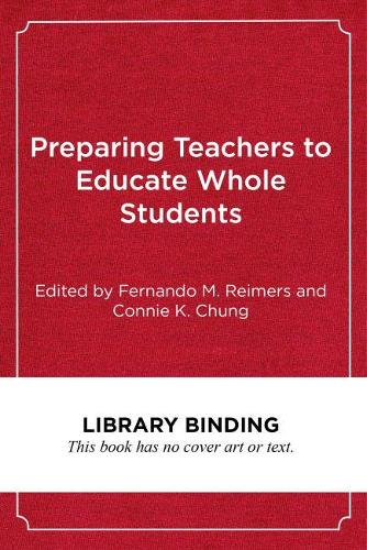 Preparing Teachers to Educate Whole Students: An International Comparative Study (Hardback)