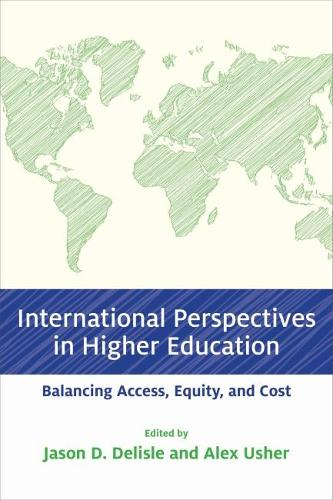 International Perspectives in Higher Education: Balancing Access, Equity, and Cost - Educational Innovations Series (Paperback)