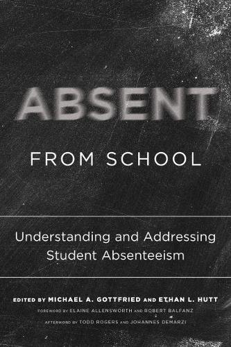 Absent from School: Understanding and Addressing Absenteeism (Paperback)