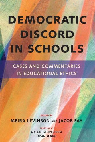Democratic Discord in Schools: Cases and Commentaries in Educational Ethics (Paperback)