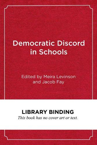 Democratic Discord in Schools: Cases and Commentaries in Educational Ethics (Hardback)