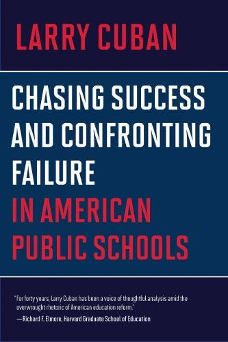 Chasing Success and Confronting Failure in American Public Schools (Paperback)