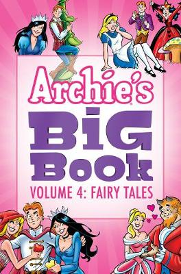 Archie's Big Book Vol. 4: Fairy Tales (Paperback)