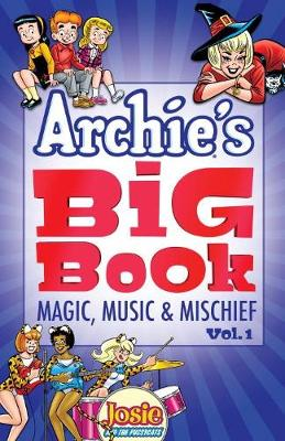 Archie's Big Book Vol. 1: Magic, Music & Mischief (Paperback)