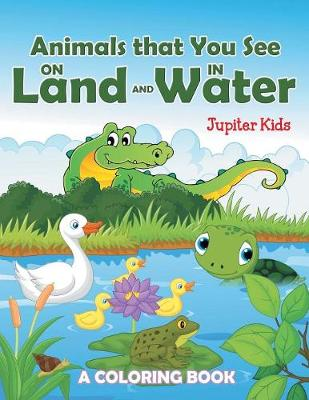 Animals that You See on Land and in Water (A Coloring Book) (Paperback)