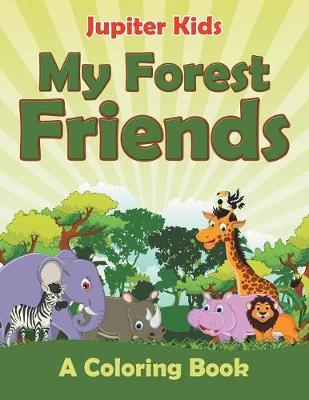 My Forest Friends (A Coloring Book) (Paperback)