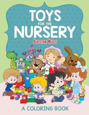 Toys for the Nursery (A Coloring Book) (Paperback)
