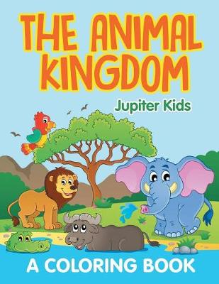 The Animal Kingdom (A Coloring Book) (Paperback)