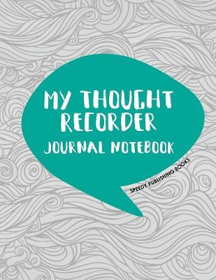 My Thought Recorder: Journal Notebook (Paperback)