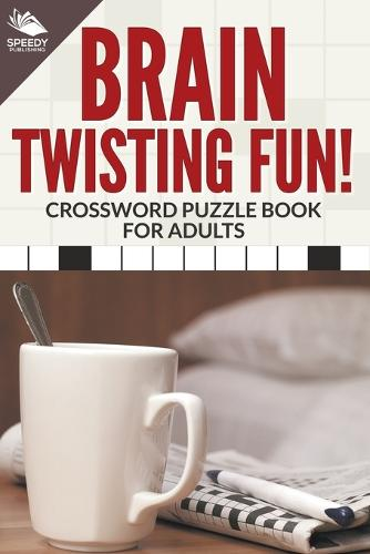 Brain Twisting Fun! Crossword Puzzle Book for Adults (Paperback)
